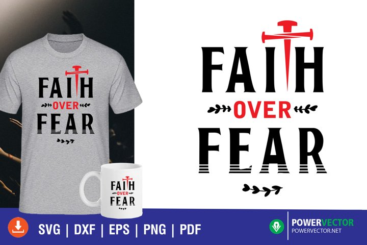 Faith over Fear, Christian SVG Cut file for Crafters