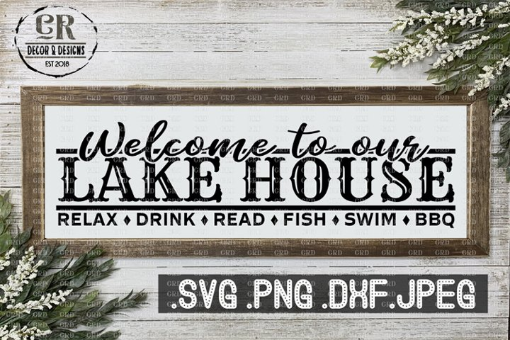 Welcome To Our Lake House - Farmhouse Svg
