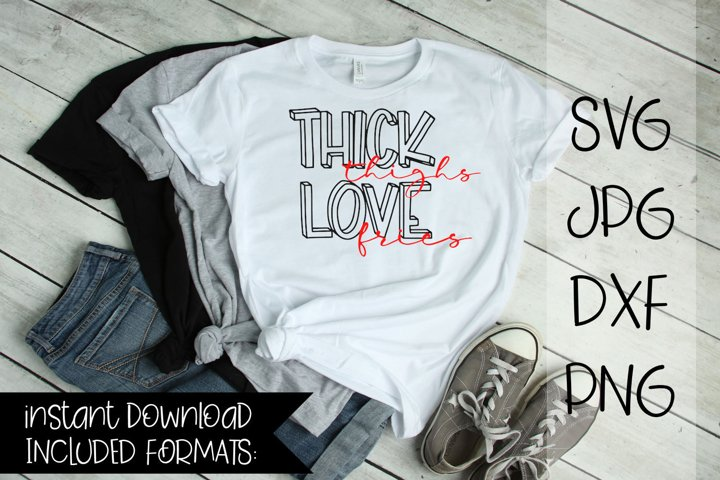 Thick Thighs Love Fries - A Diet Humor SVG