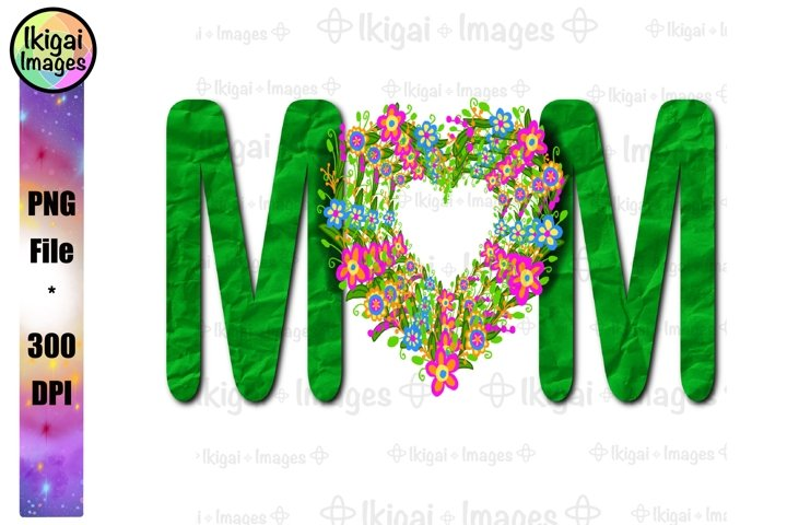 Mom Word Art Floral Heart PNG Sublimation Design