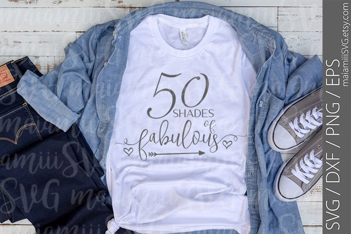 50 Shades of Fabulous Svg File Cricut or Silhouette Cameo