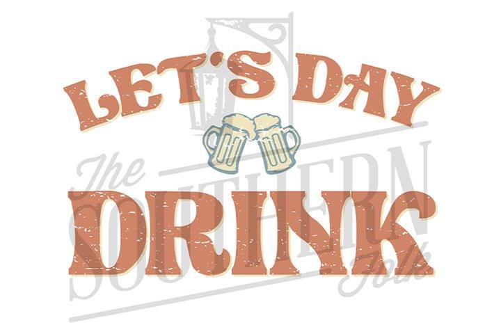 Lets Day Drink PNG File, Sublimation Design, Bund