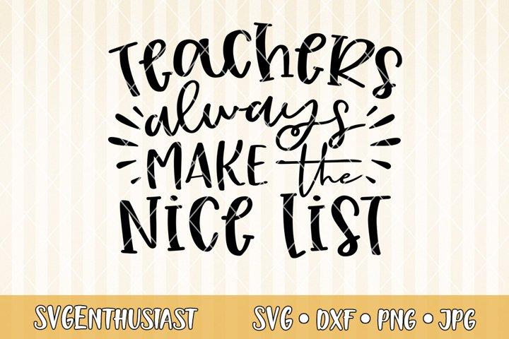 Teachers always make the nice list SVG cut file