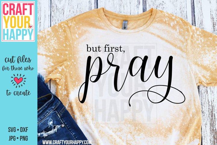 but first, Pray - A Christian SVG Cut file