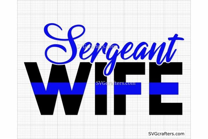 Sergeant Wife Blue Line svg, police wife svg, police svg
