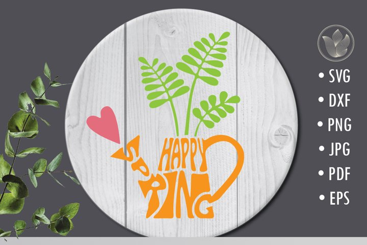 Happy Spring svg cut file, watering can shape, lettering