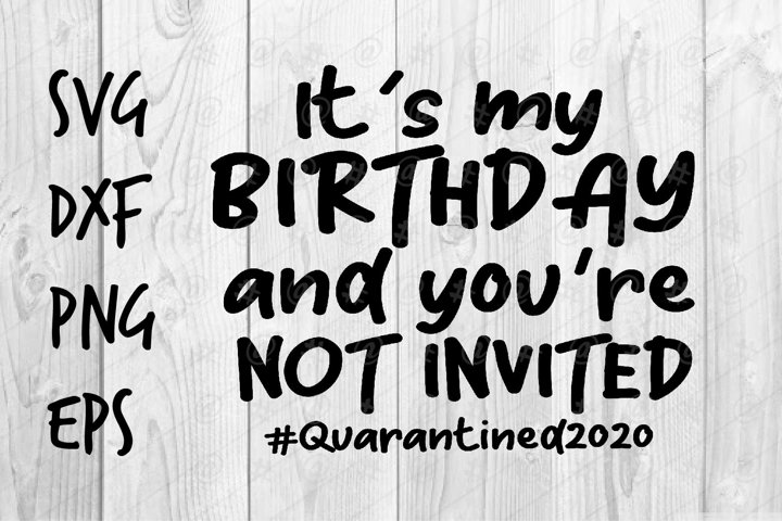 Its my Birthday and youre not invited SVG design