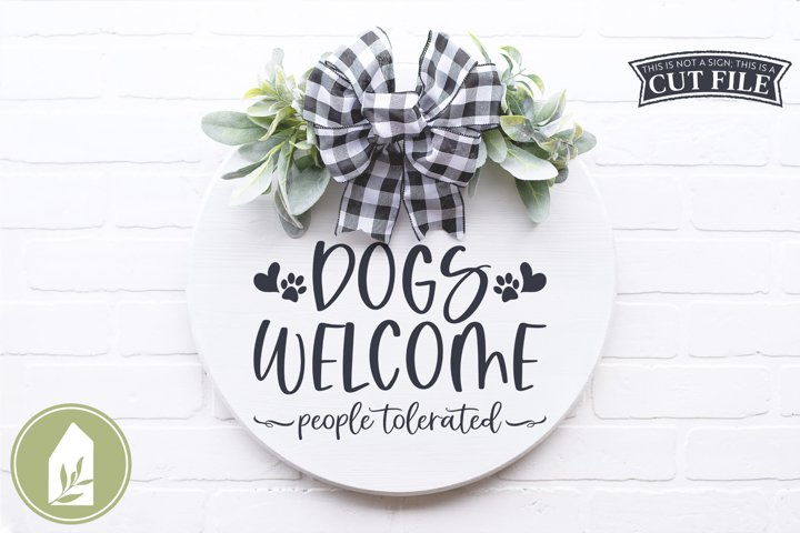 Dogs Welcome People Tolerated SVG, Front Door Sign SVG