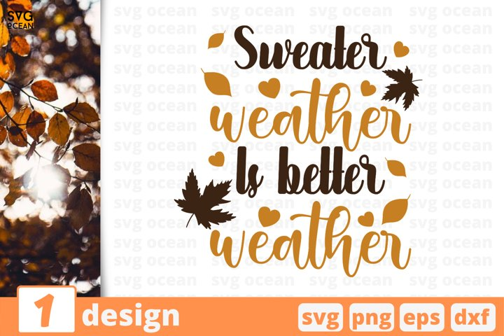 Sweater weather is better weather SVG Cut file | Fall cricut