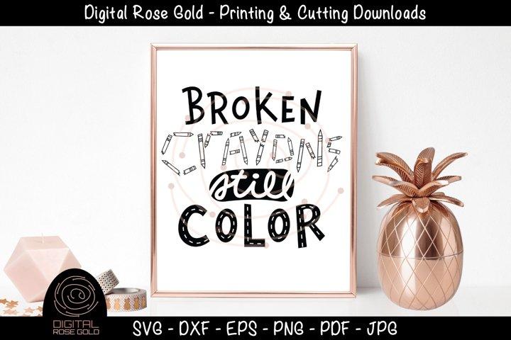 Broken Crayons Still Color - Motivational Disabilities SVG