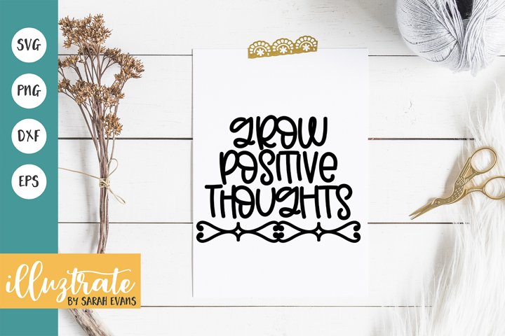 Grow Positive Thoughts SVG Cut File | Positive SVG | DXF