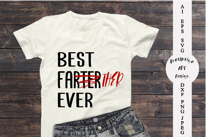 Best father ever svg, Funny dad shirt svg, Fathers day svg
