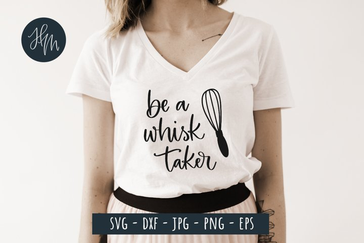 Be a whisk taker cut file SVG DXF EPS PNG JPG