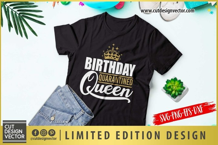 Quarantined Birthday Queen SVG
