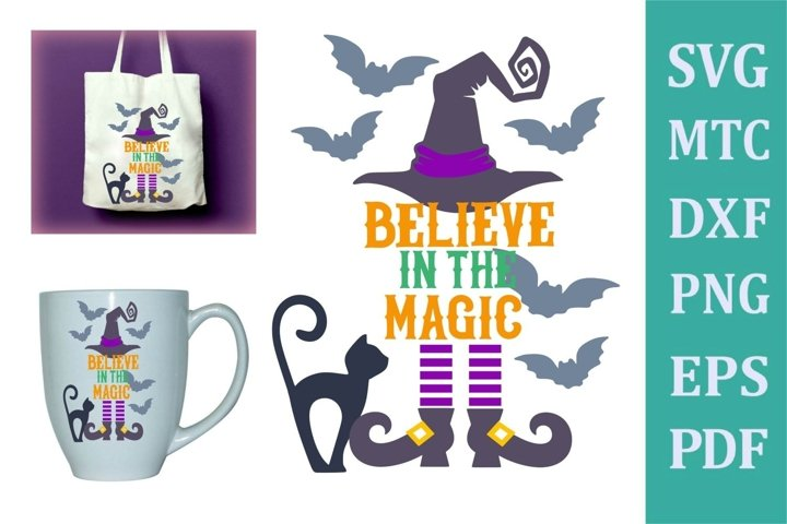 Believe in the Magic Witch Halloween Design #02 SVG Cut File