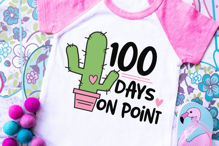 100 Days On Point - Cactus - School -100th Day SVG