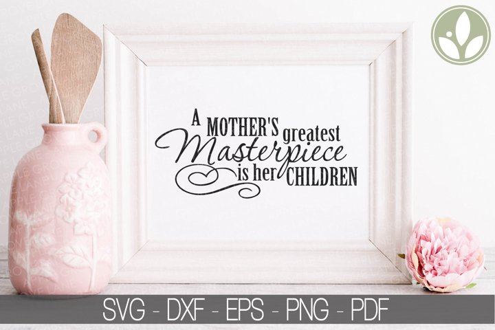 Mothers Greatest Masterpiece SVG, Mothers Day Svg, Mom Svg