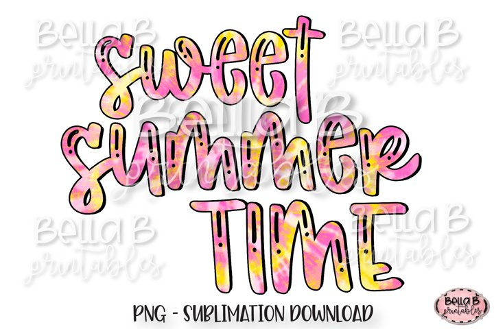 Tie Dye Sweet Summer Time Sublimation Design