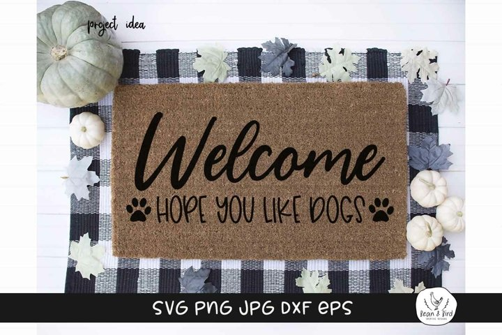 Welcome Hope You Like Dogs Pet-SVG