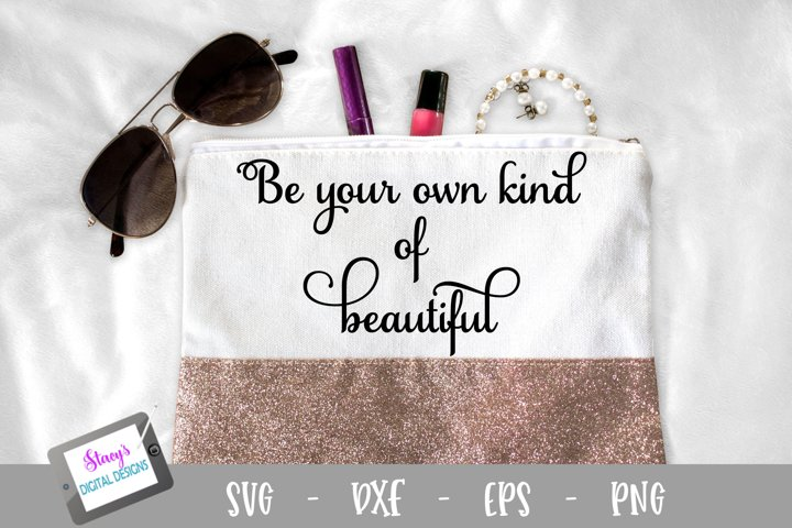 Be your own kind of beautiful SVG - Makeup bag SVG