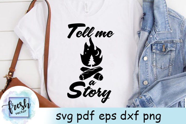 Tell me a Story Svg Camping SVG Camping Quote Svg
