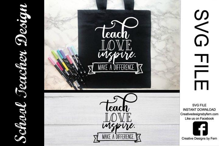 Teach, love inspire SVG FILE