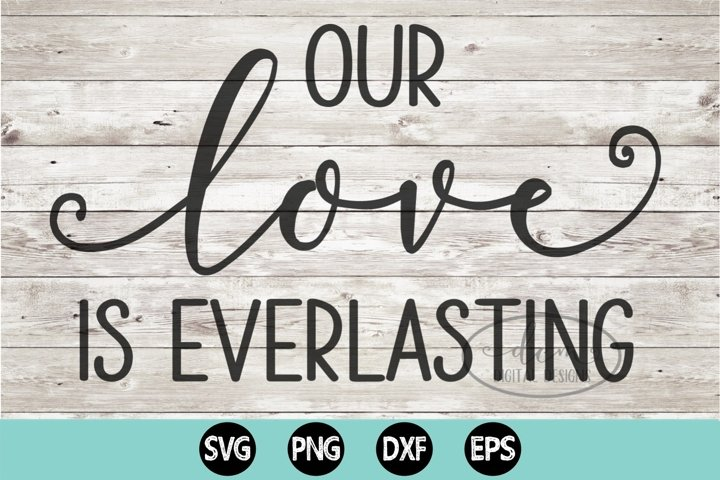 Our Love Is Everlasting SVG PNG DXF EPS