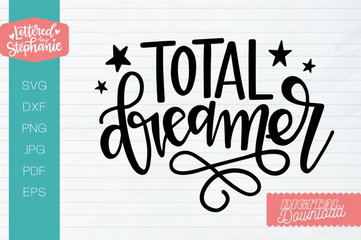 Total Dreamer svg cut file for cricut, silhouette, glowforge