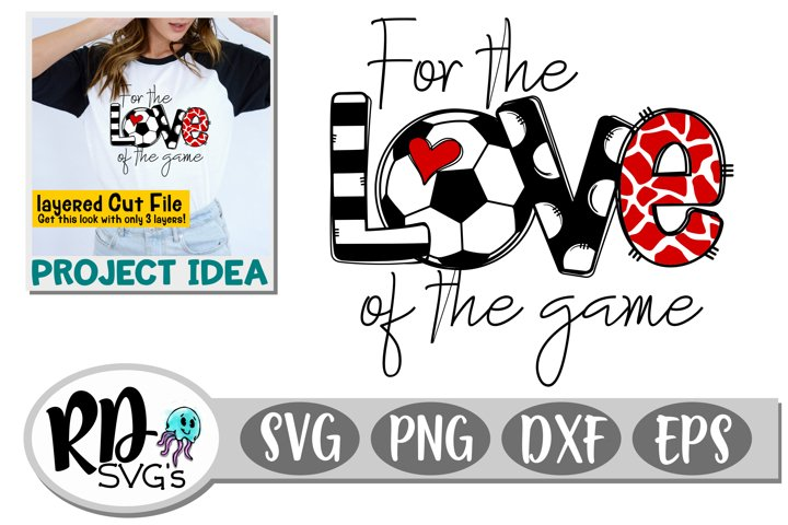 For the Love of the Game - Soccer Cricut Cut File