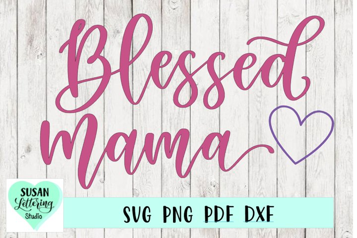 Blessed Mama Heart Hand lettered Script SVG