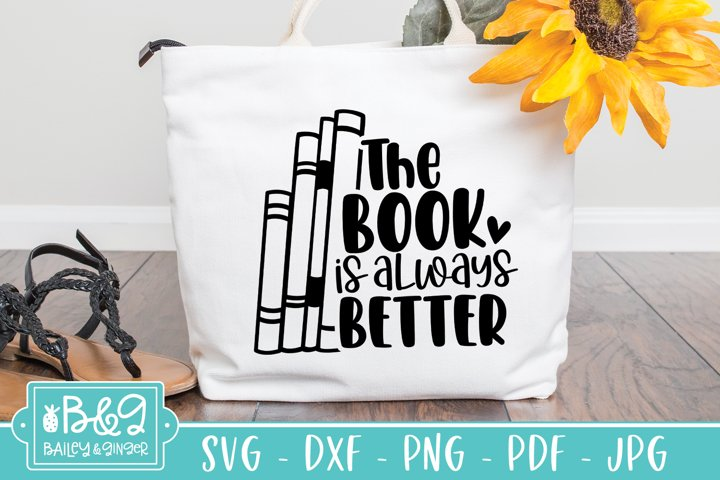 The Book Is Always Better SVG | Funny Book Lover SVG