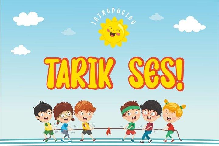 TARIK SES!