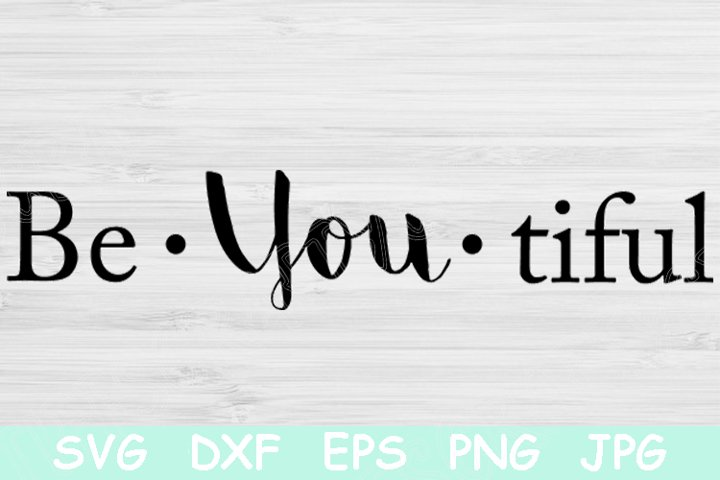 Be You Tiful Svg File Saying Cut Files. Beyoutiful Svg Files