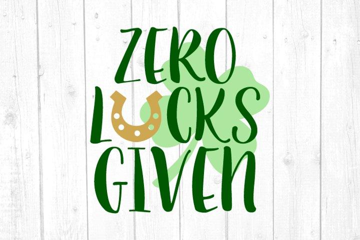 Zero Lucks Given Svg, St Patricks Day, Happy St Patrick Svg