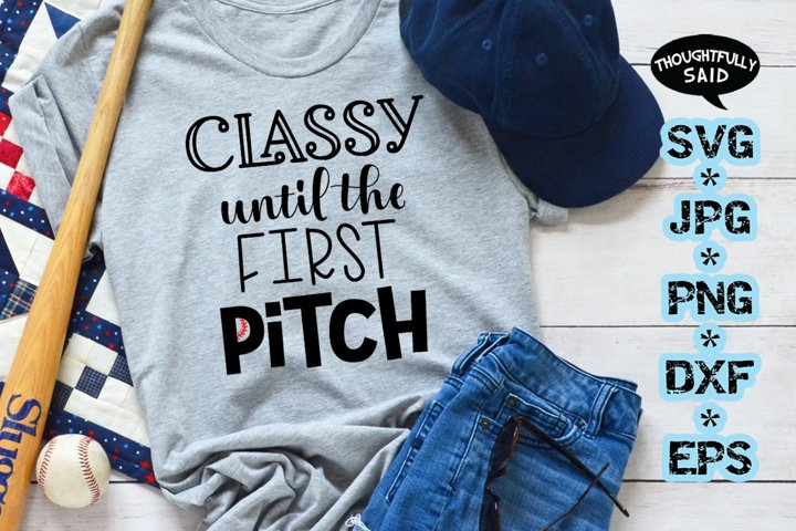 Classy until the 1st Pitch SVG cut file JPG PNG DXF EPS