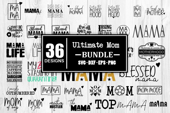Ultimate Mom Svg Bundle Mama Svg Momma Svg Mothers Day Svg