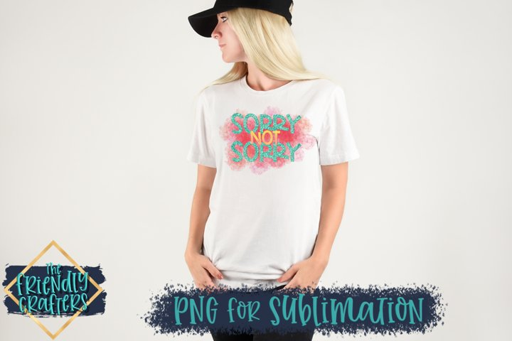 Sorry Not Sorry - PNG For Sublimation