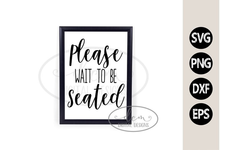 Please Wait To Be Seated funny bathroom file SVG PNG DXF EPS