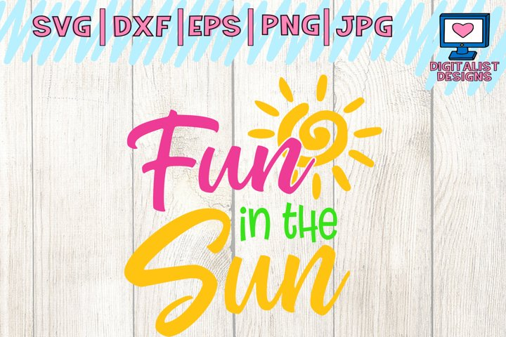 fun in the sun, svg cuts, summer svg, beach svg,  svg for cricut, dxf, silhouette, summer clipart, beach shirt, summer quotes, sun svg