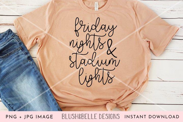 Friday Nights & Stadium Lights - PNG, JPG
