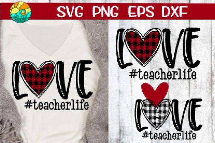 LOVE - Teacher Life - Buffalo Plaid - SVG PNG DXF EPS example