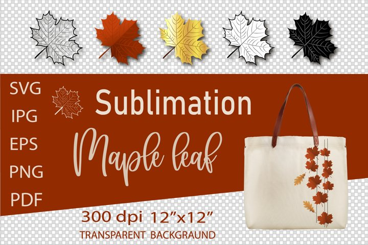 Maple Leaf SVG, Fall Leaves SVG, Sublimation