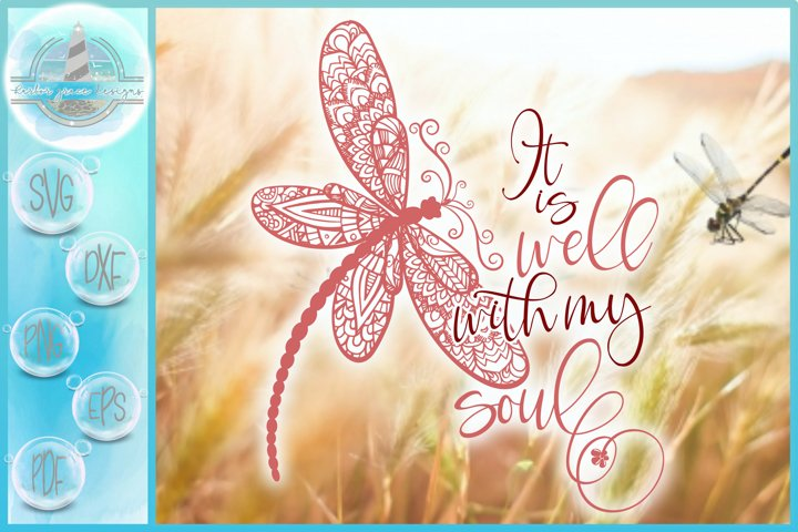 It Is Well With My Soul Quote with Dragonfly Mandala SVG