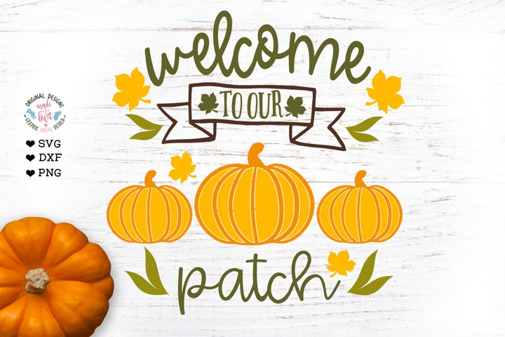 Welcome to our patch - Fall Farmhouse Cut File