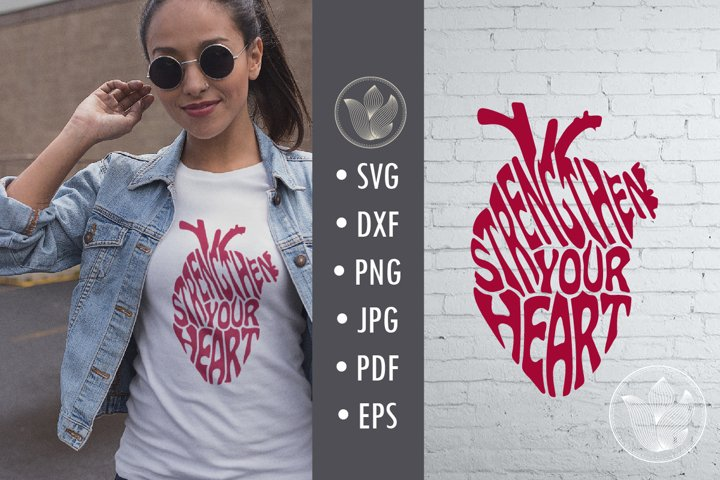 Strengthen your heart svg cut file, typography in a heart