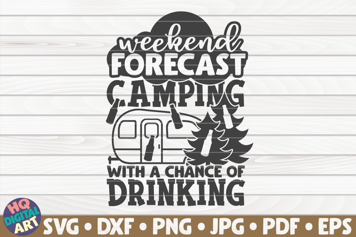 Weekend forecast SVG |Camping quote