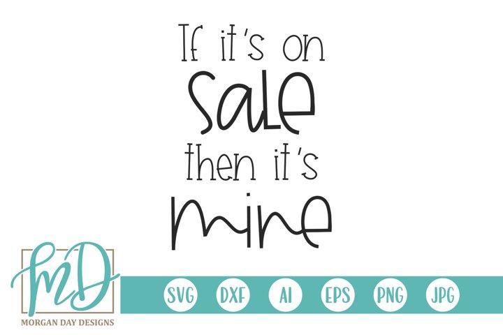 If Its On Sale Its Mine - Black Friday SVG