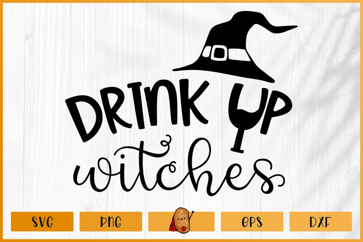 Halloween SVG - Drink Up Witches SVG - Witch SVG - Wine SVG