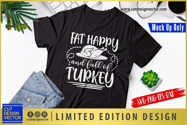 Fat Happy and Full of Turkey SVG, Thanksgiving SVG