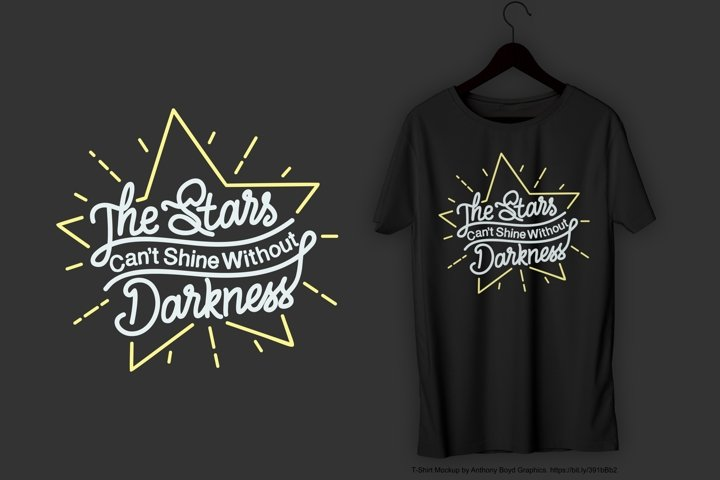 The Stars Cant Shine Without Darkness T-Shirt Design